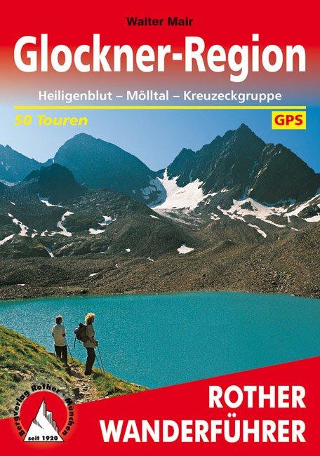 Glockner-Region | Rother Wanderführer (wandelgids) 9783763343171  Bergverlag Rother RWG  Wandelgidsen Salzburg, Karinthë, Tauern, Stiermarken