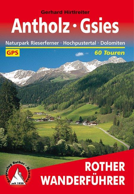 Antholz, Gsies | Rother Wanderführer (wandelgids) 9783763343256 Gerhard Hirtlreiter Bergverlag Rother RWG  Wandelgidsen Zuidtirol, Dolomieten, Friuli, Venetië, Emilia-Romagna