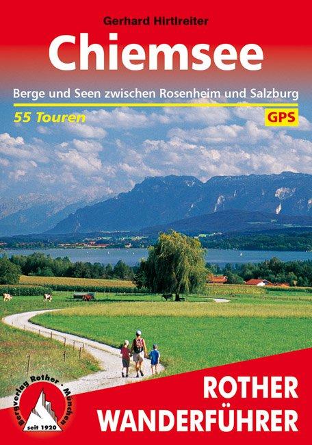 Chiemsee | Rother Wanderführer (wandelgids) 9783763343294  Bergverlag Rother RWG  Wandelgidsen Beierse Alpen en München