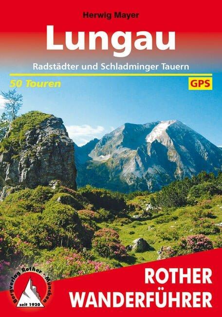 Lungau | Rother Wanderführer (wandelgids) 9783763343416  Bergverlag Rother RWG  Wandelgidsen Salzburg, Karinthië, Tauern, Stiermarken