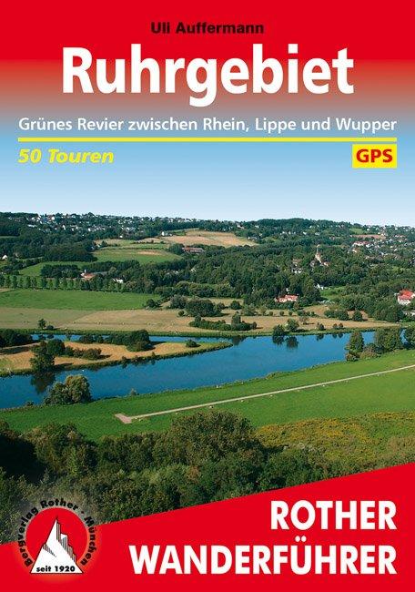 Ruhrgebiet | Rother Wanderführer (wandelgids) 9783763343454  Bergverlag Rother RWG  Wandelgidsen Ruhrgebied