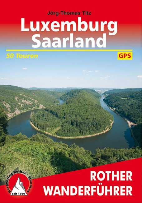Luxemburg, Saarland | Rother Wanderführer (wandelgids) 9783763343492  Bergverlag Rother RWG  Wandelgidsen Luxemburg