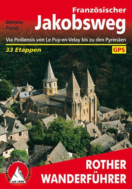 Französischer Jakobsweg | Rother Wanderführer | wandelgids Jacobsroute 9783763343508  Bergverlag Rother RWG  Santiago de Compostela, Wandelgidsen Frankrijk