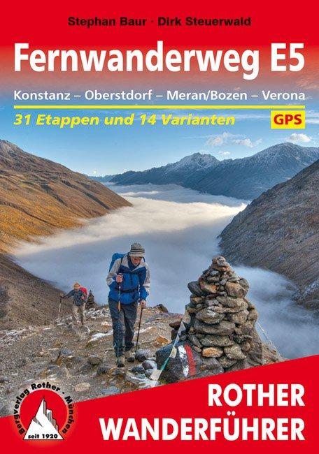 E5  Fernwanderweg | Rother Wanderführer (wandelgids) 9783763343577  Bergverlag Rother RWG  Lopen naar Rome, Wandelgidsen Zwitserland en Oostenrijk (en Alpen als geheel)