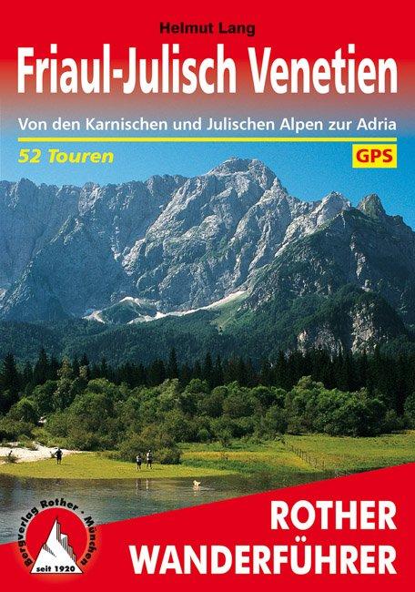 Friaul - Julisch Venetien | Rother Wanderführer (wandelgids) 9783763343645  Bergverlag Rother RWG  Wandelgidsen Venetië, Veneto, Friuli