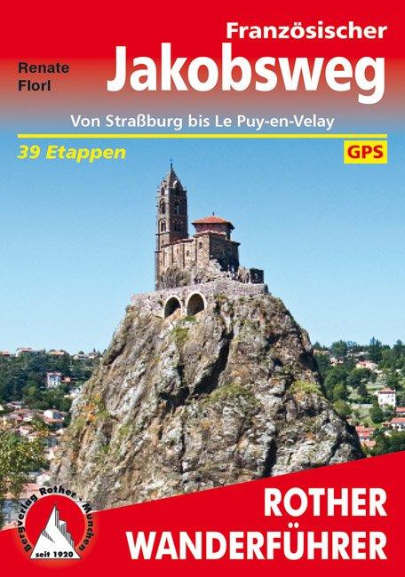 Französischer Jakobsweg | Rother Wanderführer | wandelgids Jacobsroute 9783763343669  Bergverlag Rother RWG  Santiago de Compostela, Wandelgidsen Frankrijk