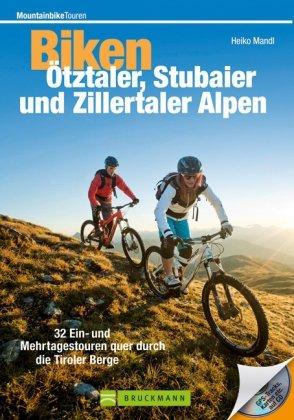 Biken Ötztaler, Stubaier und Zillertaler Alpen 9783765459214 Heiko Mandl Bruckmann   Fietsgidsen Tirol & Vorarlberg