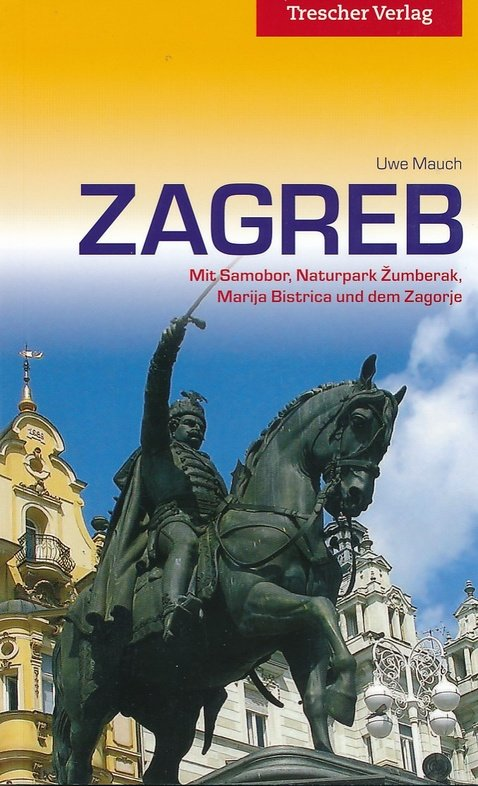Zagreb   Duitstalige reisgids 9783897944190  Trescher Verlag   Reisgidsen Kroatië