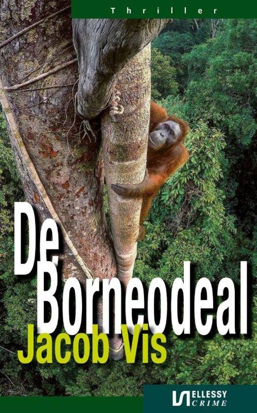 De Borneodeal | Jacob Vis 9789086603909 Jacob Vis Ellessy   Reisverhalen Indonesië, Maleisië en Brunei
