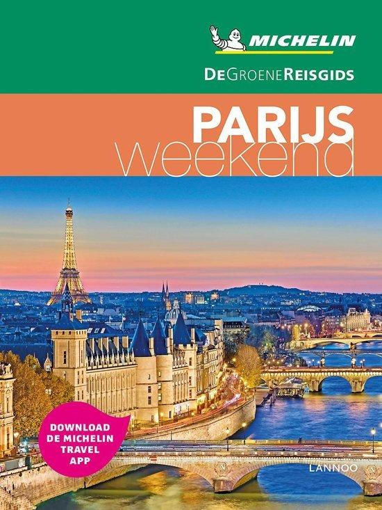 Michelin Groene Reisgids Weekend Parijs 9789401463416  Michelin Michelin Groene Gids Weekend  Reisgidsen Parijs, Île-de-France