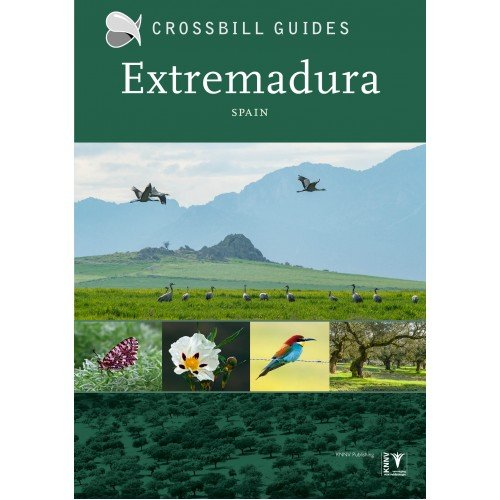 Extremadura | Crossbill Guide 9789491648182 Dirk Hilbers Crossbill Guides Foundation / KNNV Nature Guides  Natuurgidsen