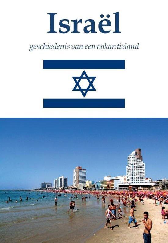 Israël | geschiedenis van een vakantieland 9789492182999 Ton van der Heijden Pumbo   Historische reisgidsen, Landeninformatie Israël, Palestina