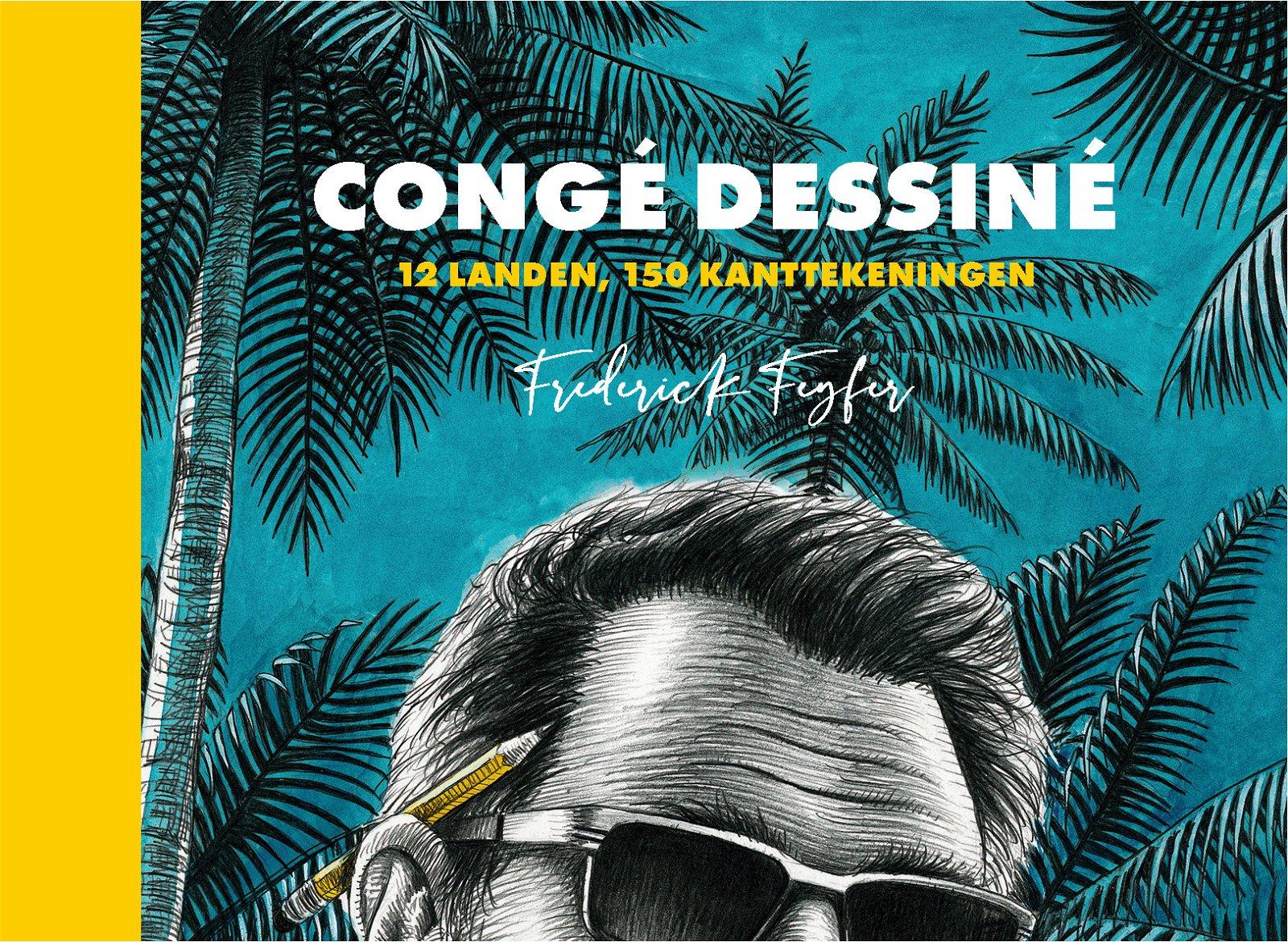 Congé Dessiné | Frederik Feyfer 9789492672278 Frederik Feyfer, Elke Lahousse Oogachtend   Fotoboeken, Reisverhalen Wereld als geheel