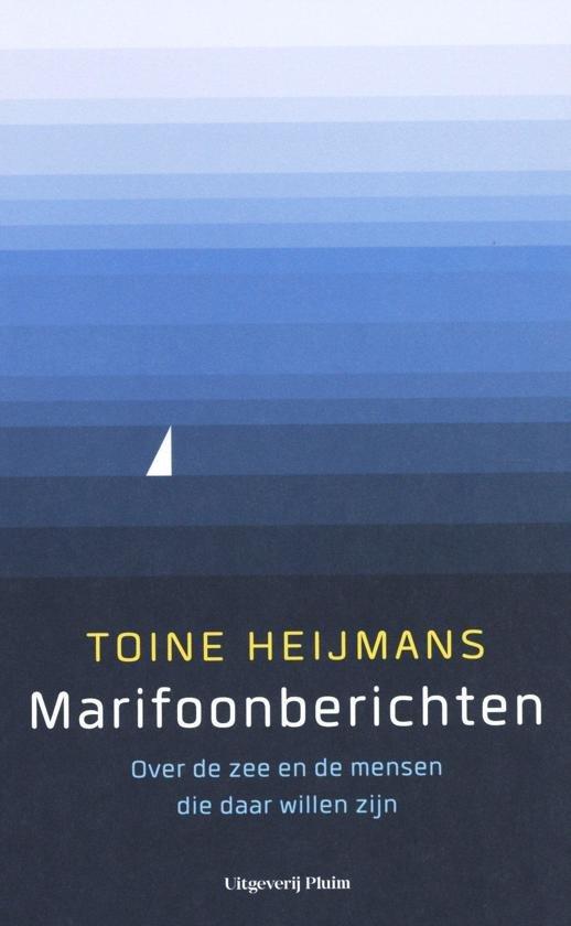 Marifoonberichten   Toine Heijmans 9789492928245 Toine Heijmans Pluim   Cadeau-artikelen, Landeninformatie Zeeën en oceanen