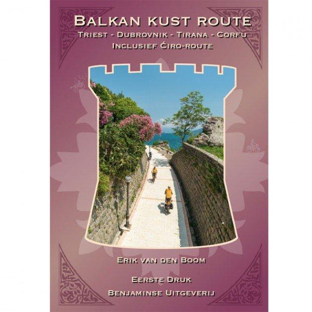 Balkan Kust Route BALKAN Erik van den Boom Benjaminse Uitgeverij   Fietsgidsen Balkan