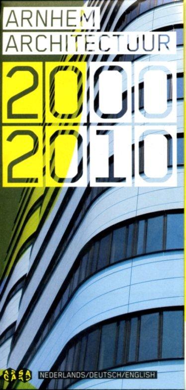 Arnhem Architectuurkaart 2000-2010 CASA6  Casa-Arnhem   Landeninformatie Arnhem en de Veluwe