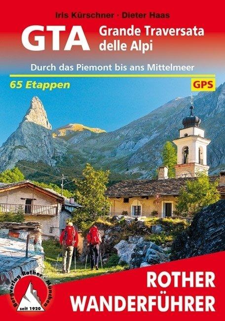 GTA, Grande Traversata delle Alpi | Rother Wanderführer * GTA15 Iris Kürschner, Dieter Haas Bergverlag Rother RWG  Wandelgidsen, Meerdaagse wandelroutes, Afgeprijsd Ligurië, Piemonte, Lombardije