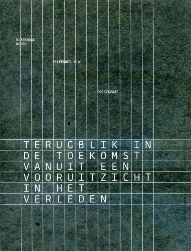 Terugblik in de Toekomst TERUGBLIK Ton Schulte, Addy de Boer en Peter Groot Casa-Arnhem   Landeninformatie Arnhem en de Veluwe