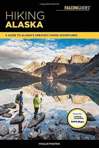 Hiking Alaska | wandelgids 9781493025596 Mollie Foster Falcon   Wandelgidsen Alaska