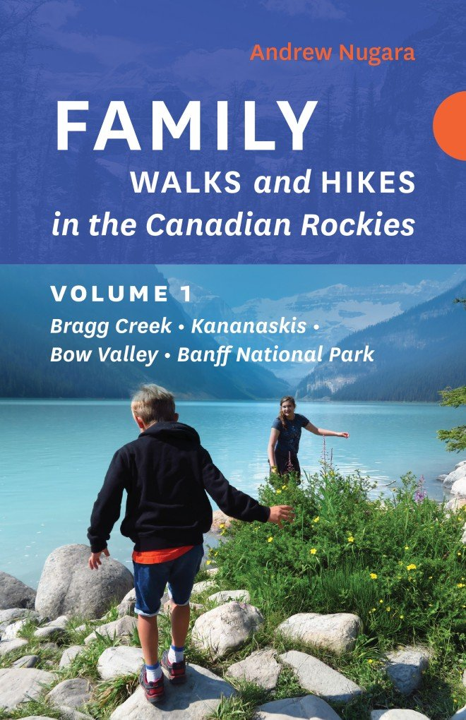 Family Walks and Hikes in the Canadian Rockies 9781771602242 Andrew Nugara Rocky Mountain Books   Reizen met kinderen, Wandelgidsen West-Canada, Rockies