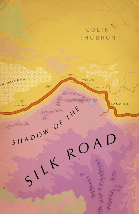 Shadow of the Silk Road | Colin Thubron 9781784875343 Colin Thubron Vintage   Geen categorie