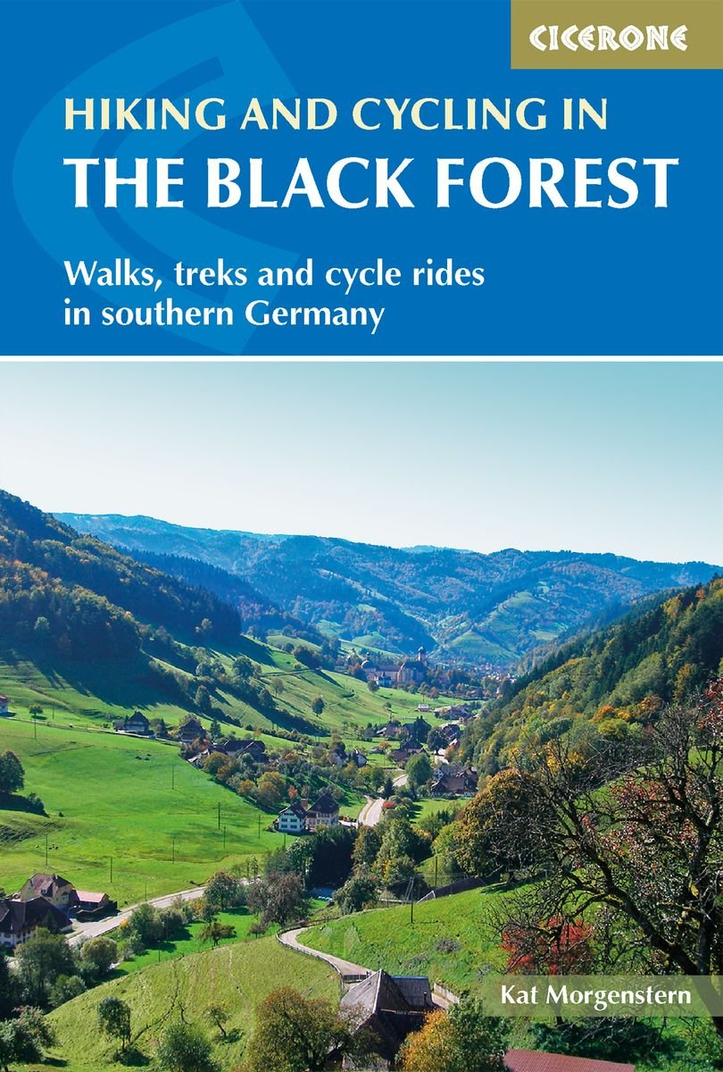 The Black Forest | wandelgids, fietsgids Zwarte Woud 9781786310217 Kat Morgenstern Cicerone Press   Fietsgidsen, Wandelgidsen Baden-Württemberg, Zwarte Woud