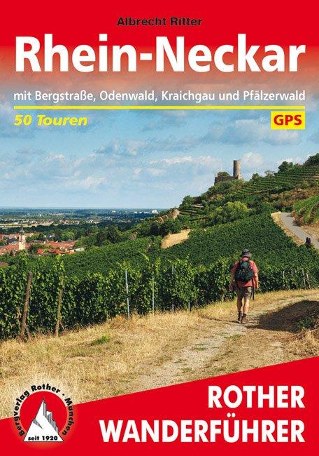 Rhein-Neckar Rother Wanderführer (wandelgids) 9783763345533  Bergverlag Rother RWG  Wandelgidsen Heidelberg, Kraichgau, Stuttgart, Neckar, Pfalz, Deutsche Weinstrasse, Rheinhessen