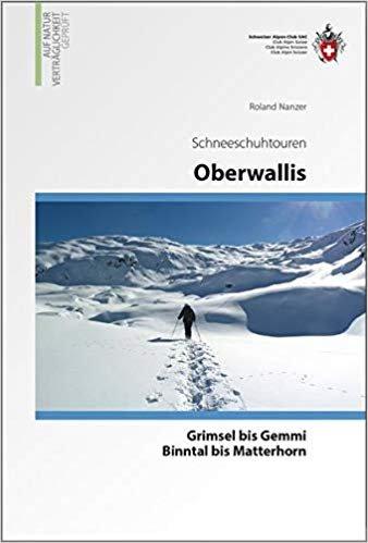Schneeschuhtouren Oberwallis 9783859023703  Schweizerische Alpen Club (SAC) SAC Clubführer  Wintersport Wallis