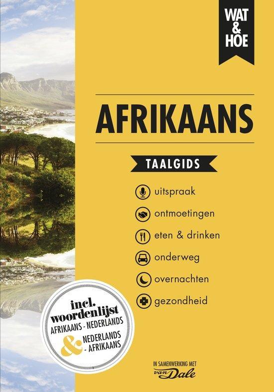 Wat en Hoe: Afrikaans   taalgids 9789021572963  Kosmos Wat en Hoe Taalgids  Taalgidsen en Woordenboeken Zuid-Afrika