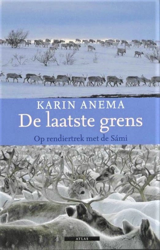 De laatste grens | Karin Anema 9789045005409 Karin Anema Atlas-Contact   Reisverhalen Scandinavië & de Baltische Staten