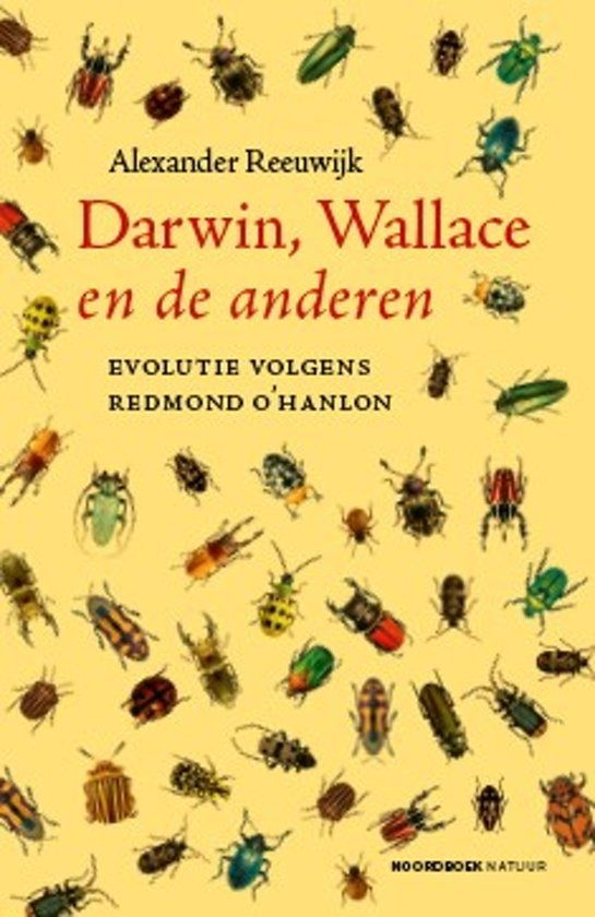 Darwin, Wallace en de anderen | Alexander Reeuwijk 9789056155476 Alexander Reeuwijk, Redmond O'Hanlon Atlas-Contact   Reisverhalen Wereld als geheel