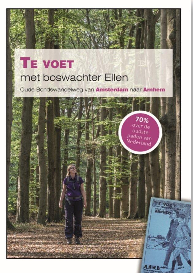 Te Voet met Boswachter Ellen 9789081571555 Ellen Luijks Natuurportet   Wandelgidsen Arnhem en de Veluwe, Utrecht