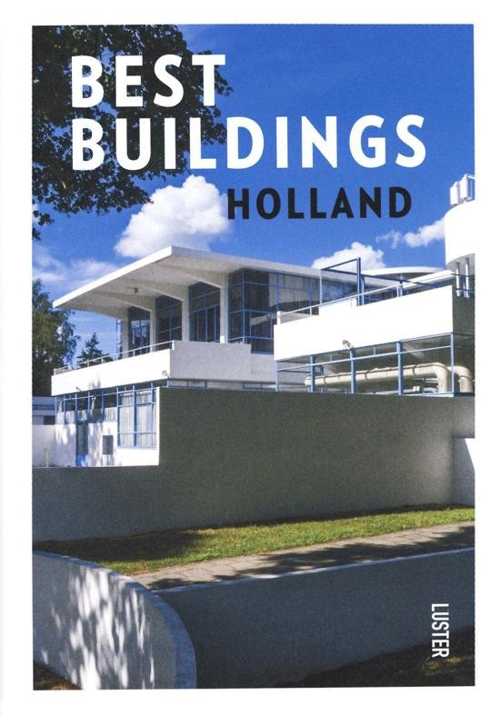 Best Buildings Holland 9789460582356  Luster   Landeninformatie, Reisgidsen Nederland