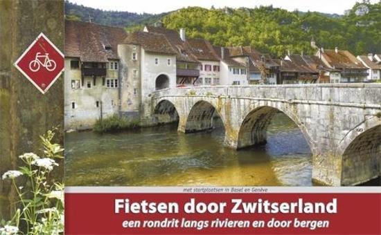 Fietsen door Zwitserland [ed. 2014] * FDZW Luc Oteman ReCreatief Fietsen   Fietsgidsen, Meerdaagse fietsvakanties Zwitserland