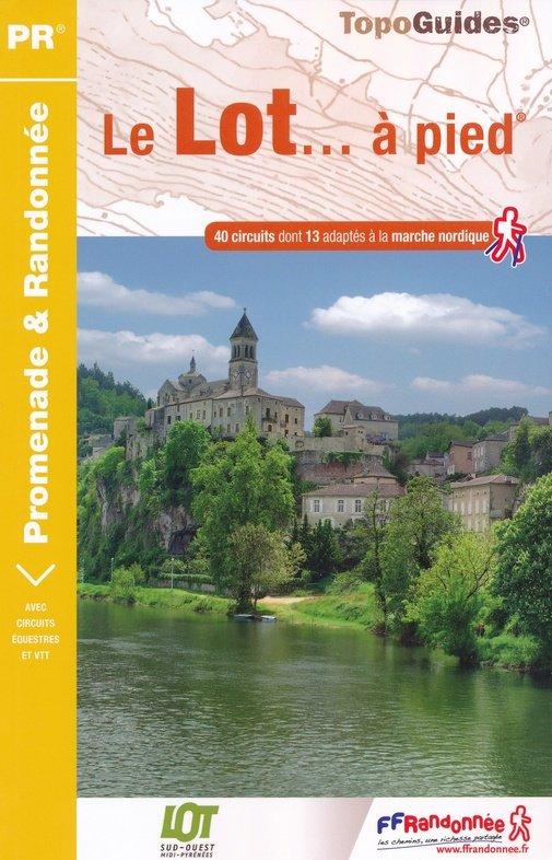 D046   Le Lot... à pied | wandelgids 9782751410260  FFRP Topoguides  Wandelgidsen Dordogne, Lot, Tarn
