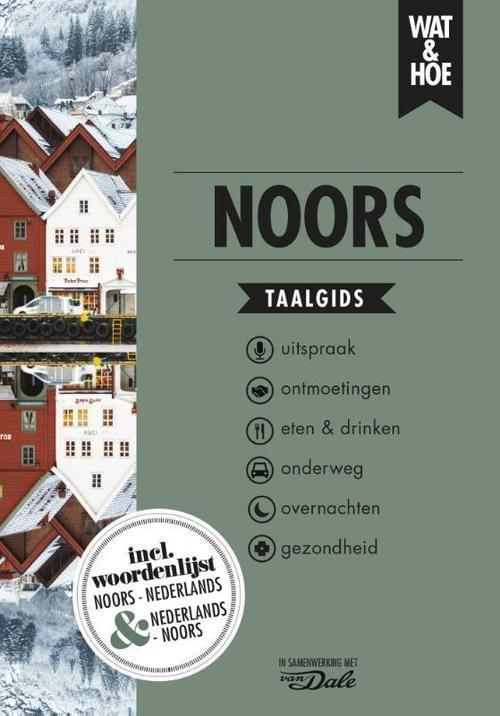 Wat en Hoe: Noors | taalgids 9789021573786  Kosmos Wat en Hoe Taalgids  Taalgidsen en Woordenboeken Noorwegen