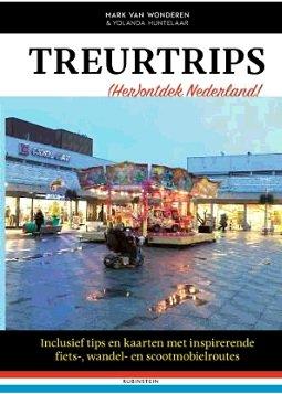 Treurtrips 9789047627340 Mark van Wonderen Rubinstein   Reisgidsen Nederland