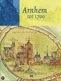 Arnhem tot 1700 9789053453568  Matrijs   Historische reisgidsen, Landeninformatie Arnhem en de Veluwe
