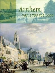 Arnhem van 1700-1900 9789053453902 Keverling Buisman, F. [red.] Matrijs   Historische reisgidsen, Landeninformatie Arnhem en de Veluwe