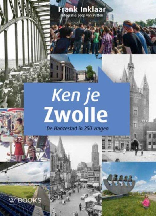 Ken je Zwolle 9789462581043  WBooks   Reisgidsen Kop van Overijssel, Vecht & Salland