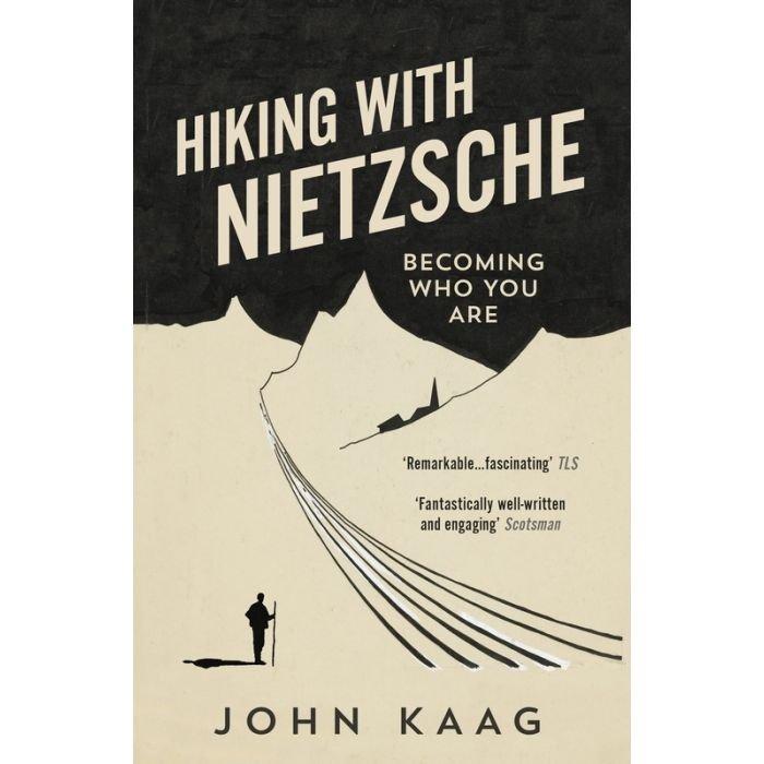 Hiking with Nietzsche   John Kaag 9781783784950 John Kaag Granta Books   Reisverhalen Reisinformatie algemeen, Zwitserland
