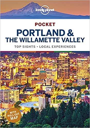 Portland & the Willamette Valley Lonely Planet Pocket Guide 9781788682756  Lonely Planet Lonely Planet Pocket Guides  Reisgidsen Washington, Oregon, Idaho, Wyoming, Montana