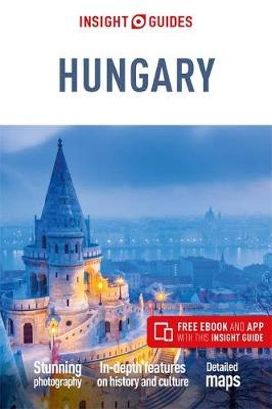 Insight Guide Hungary | reisgids Hongarije 9781789191813  APA Insight Guides/ Engels  Accommodatiegidsen