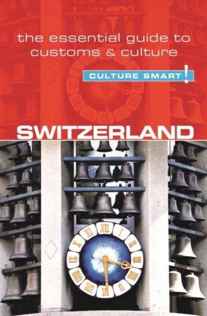 Switzerland Culture Smart! 9781857338447  Kuperard Culture Smart  Landeninformatie Zwitserland