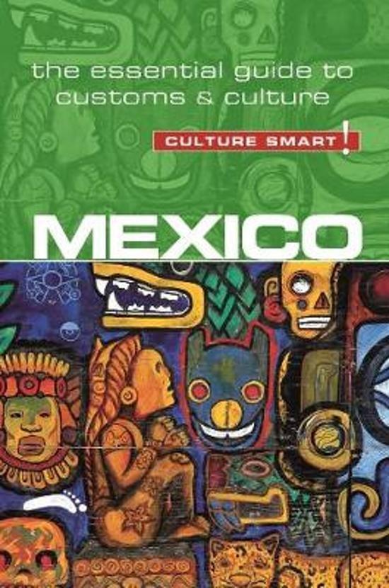 Mexico Culture Smart 9781857338508  Kuperard Culture Smart  Landeninformatie Mexico (en de Maya-regio)