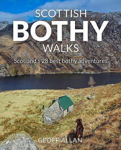 Scottish Bothy Walks | wandelgids Schotland 9781910636190 Geoff Allan Wildthings   Wandelgidsen Schotland