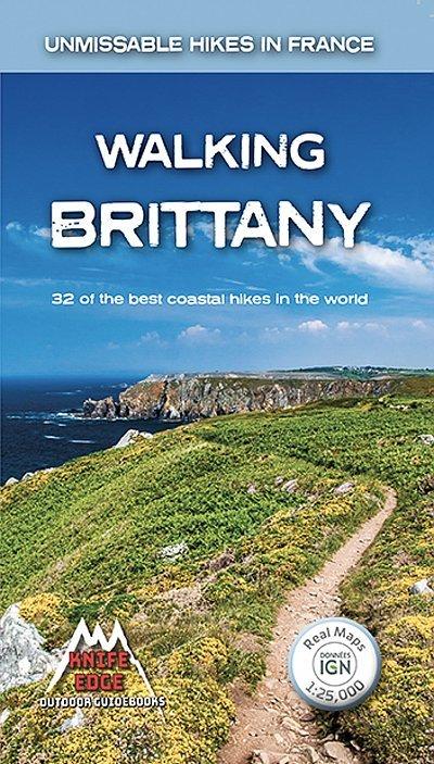 Walking Brittany | wandelgids Bretagne 9781912933105  Knife Edge   Wandelgidsen Bretagne