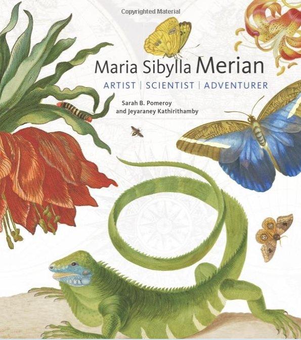Maria Sibylla Merian | Artist, Scientist, Adventurer 9781947440012 Sarah B. Pomeroy, Jeyaraney Kathirithamby Getty Publications   Historische reisgidsen, Natuurgidsen Suriname, Frans en Brits Guyana