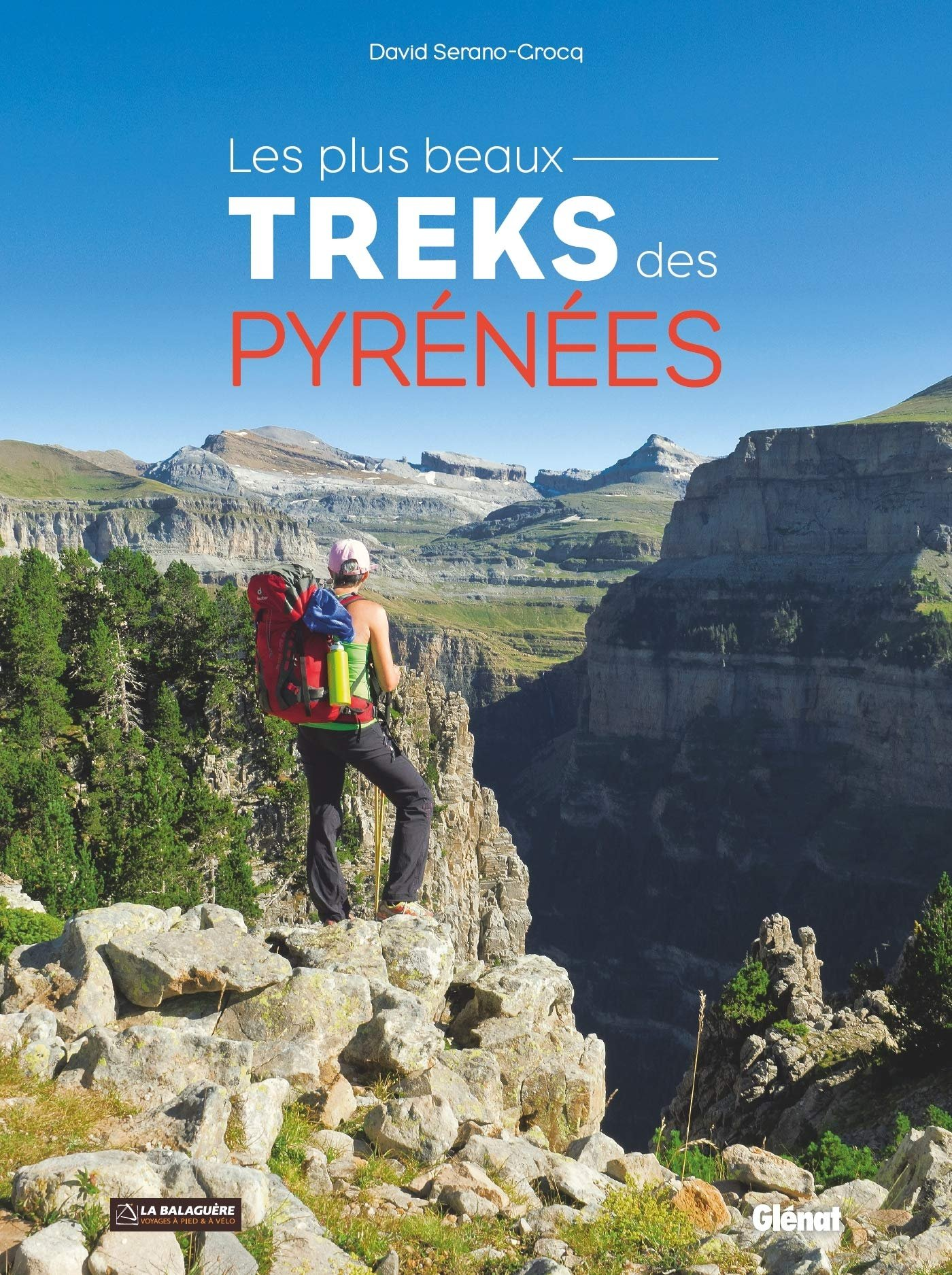 Les plus beaux treks des Pyrénées 9782344034712 David Serano-Grocq Glénat   Fotoboeken, Wandelgidsen Pyreneeën en Baskenland