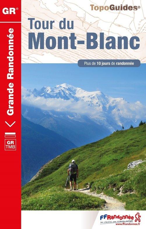 TG028  Tour du Mont Blanc | wandelgids 9782751410093  FFRP Topoguides  Meerdaagse wandelroutes, Wandelgidsen Haute Savoie, Mont Blanc